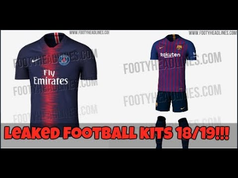 LEAKED FOOTBALL KITS 18/19!!! FT.ARSENAL, PSG, BARCELONA