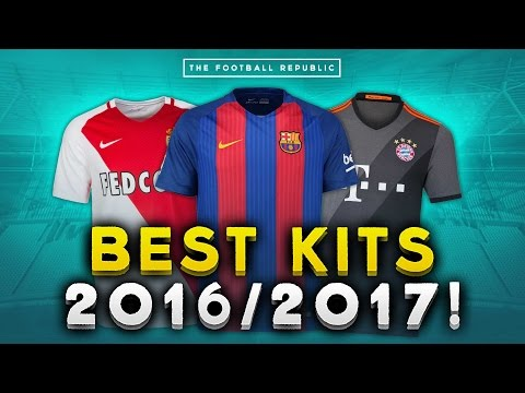 TOP 10 BEST KITS 2016/2017! | Barcelona, Bayern Munich, AS Monaco!