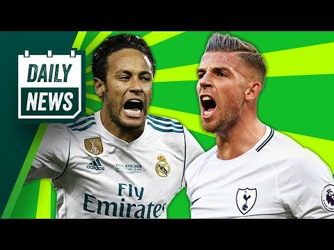 TRANSFER NEWS: Neymar Move To Real Madrid + Alderweireld to Bayern Munich ► Daily Football News