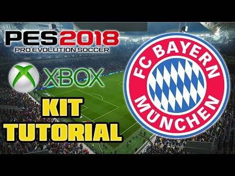 PES 2018 FC BAYERN MUNICH/MUNCHEN KIT TUTORIAL (XBOX ONE/360)