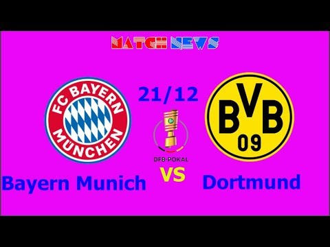 Bayern Munich vs Dortmund – Highlights [HD] – Predicted Lineup – 21/12/ 2017 | Match news