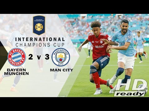 Bayern Munchen vs Manchester City 2-3 ICC 2018 – All Goals & Extended Highlights 29-07-2018
