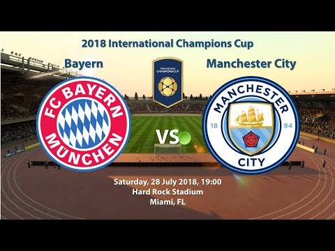Bayern 1 – 2 Manchester City | 2018 International Champions Cup | FIFA 18