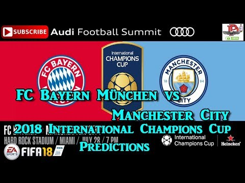 FC Bayern München vs Manchester City | 2018 International Champions Cup I Predictions FIFA 18