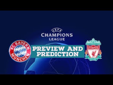 BAYERN MUNICH VS LIVERPOOL : Preview  and Prediction