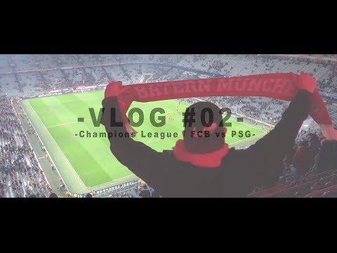 CHAMPIONS LEAGUE ❗ VLOG #002 / – FC Bayern München VS Paris St. Germain