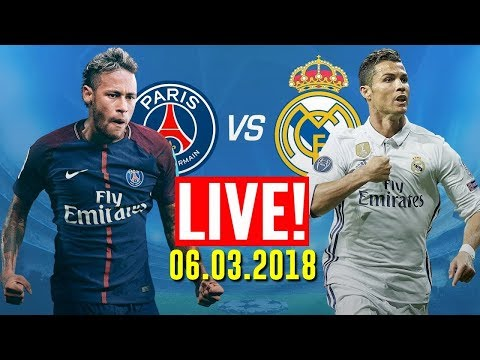 REAL MADRID vs PSG   LIVE STREAM HD CHAMPIONS LEAGUE 2018 LIVE
