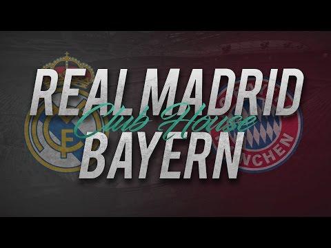 REAL MADRID – BAYERN MUNICH // Club House