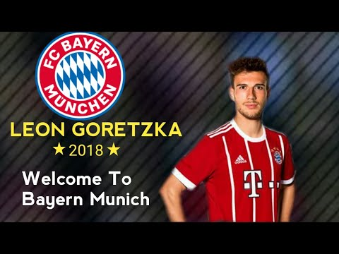 Leon Goretzka●Ultimate Skill show 2018- Welcome To Bayern Munich Goals, Skills,Assists||HD