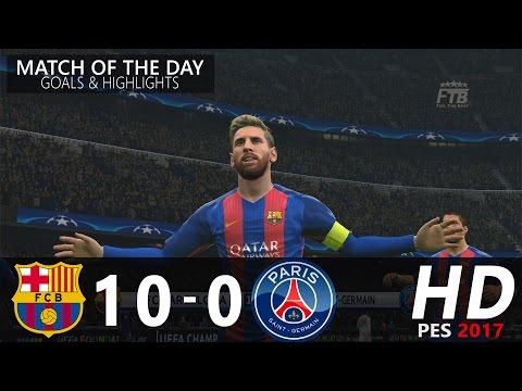 FC Barcelona vs Paris Saint Germain | 10 – 0 | Goals & Highlights | PES 2017 Gameplay