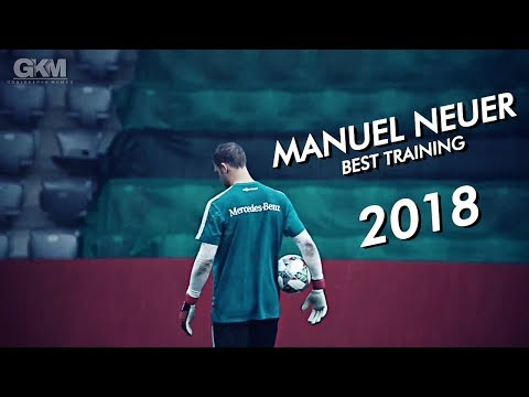 Manuel Neuer – Best Training – Bayern & Germany 2018HD