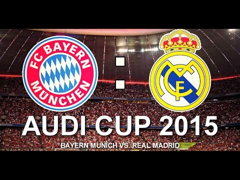 FC Bayern Munich vs. Real Madrid (05/08/15) HD 1080p – Audi Cup Final