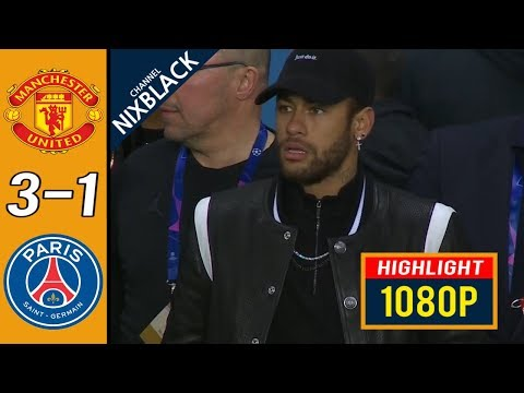 Manchester United 3-1 PSG 2019 CL Round of 16 All goals & Highlights FHD/1080P