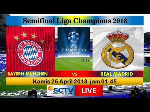 Jadwal Live Streaming BAYERN MUNCHEN VS REAL MADRID Liga Champions siaran langsung di SCTV