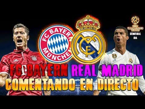 BAYERN MUNICH vs REAL MADRID | COMENTANDO EN VIVO LA SEMIFINAL UEFA CHAMPIONS LEAGUE 2017-18