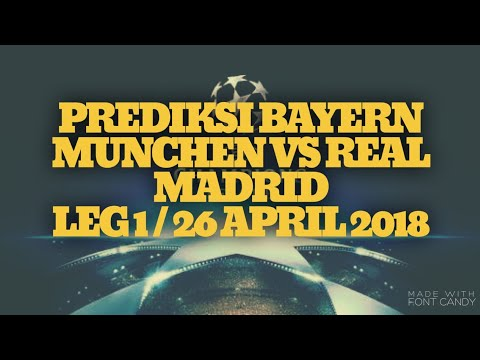 prediksi bayern munchen vs real madrid leg 1 /26 april 2018