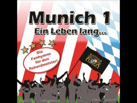 Munich 1 – Ein Leben lang…(Hymne für den FC Bayern München)