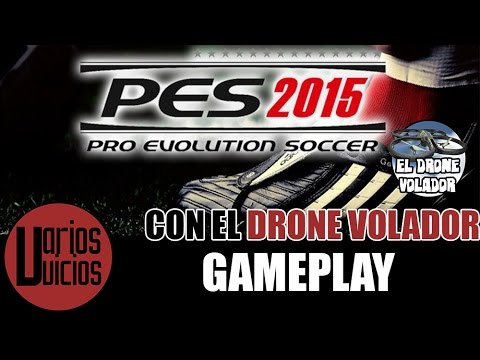 PES 2015 PS4 con el Drone Volador | F.C. Bayern Munich – Paris Saint-Germain F.C.