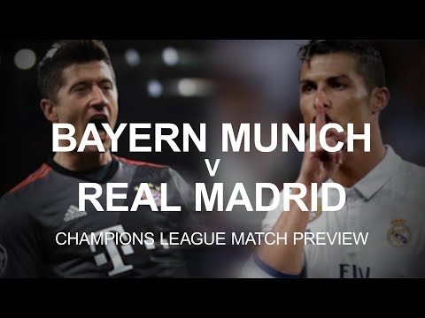 Bayern Munich v Real Madrid – Champions League Match Preview
