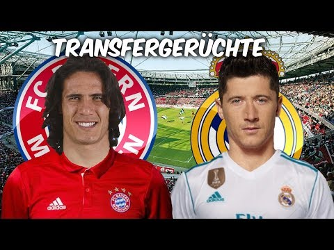 Cavani zu den Bayern ? | Lewandowski bittet um Freigabe ! | Transfers und Transfergerüchte 2017/18