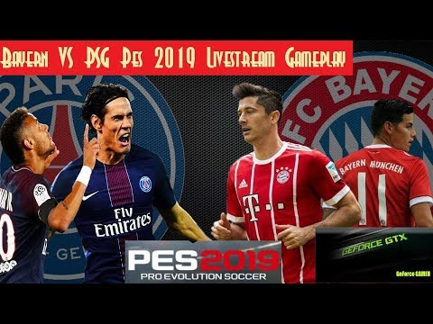 Pes 2019 Bayern VS PSG Livestream Gameplay in SuperStar Mode