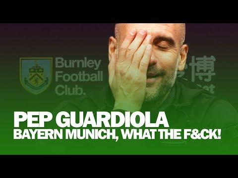 'Bayern Munich, What The F&ck?' | Pep Guardiola Swears | Burnley 1-4 Man City