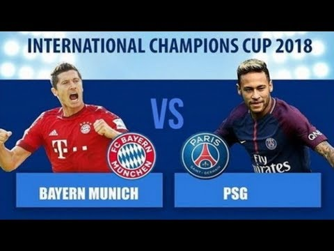 Bayern Munich vs Paris Saint Germain – International Champions Cup 2018 | Game Play